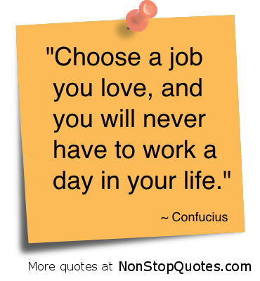 Choose a job that you love