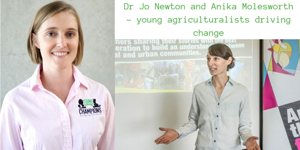 Jo Newton and Anika Molesworth – Young agriculturalists mobilising movements of change