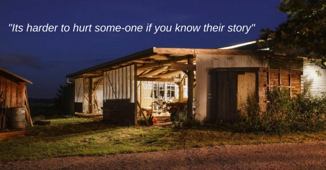 Its harder to hurt some-one if you know their story